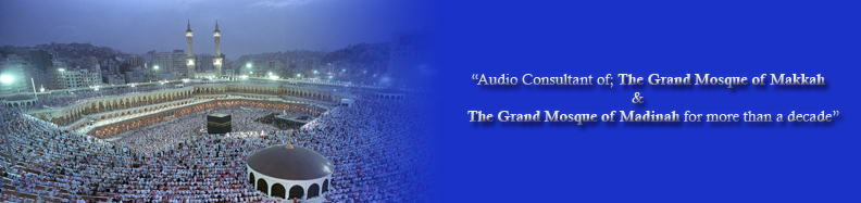 Audio Consultant of Haramain.